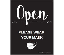 "Open, PLEASE WEAR YOUR MASK, Black with White Print Poster Sign, 22"" x 28"""