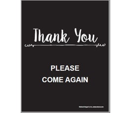 "Thank You, PLEASE COME AGAIN, Black with White Print Poster Sign, 22"" x 28"""