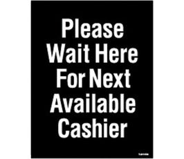 """Post Sign - Two Sided - """"Please Wait Here For Next Available Cashier"""""""